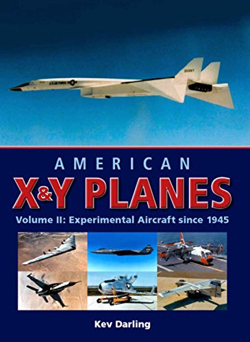 9781847971470: American X&Y Planes, Volume II: Experimental Aircraft Since 1945: 2 (Crowood Aviation)