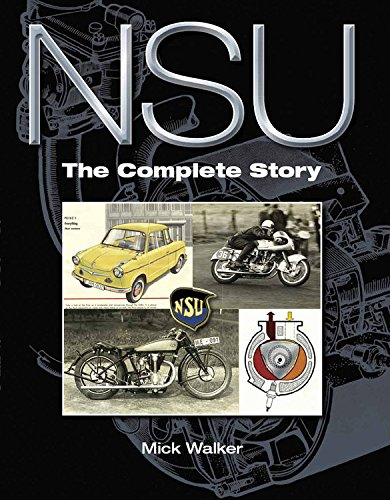 NSU: The Complete Story (1847971482) by Mick Walker
