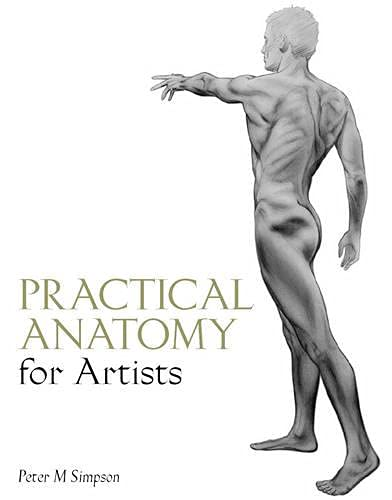 9781847971777: Practical Anatomy for Artists