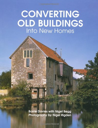 9781847971968: Converting Old Buildings into New Homes