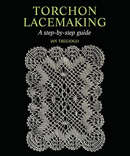 Torchon Lacemaking: A Step-by-Step Guide: Tregidgo, Jan