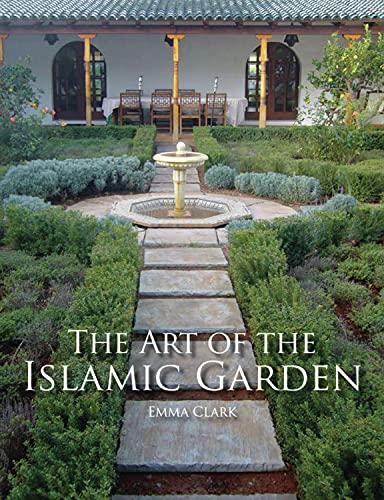9781847972040: The Art of the Islamic Garden