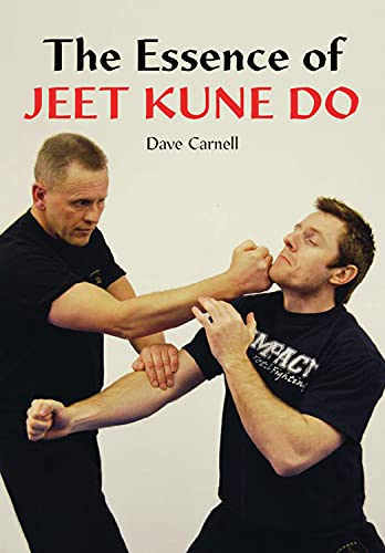 The Essence of Jeet Kune Do: Carnell, Dave; Carnell
