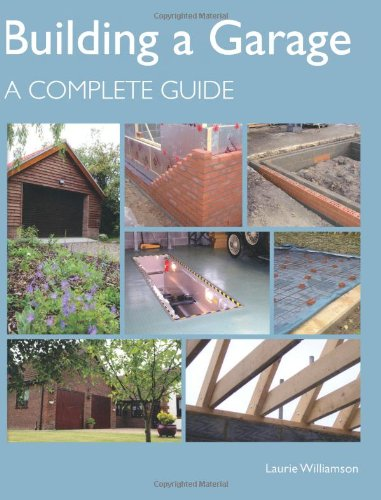 9781847972224: Building a Garage: A Complete Guide