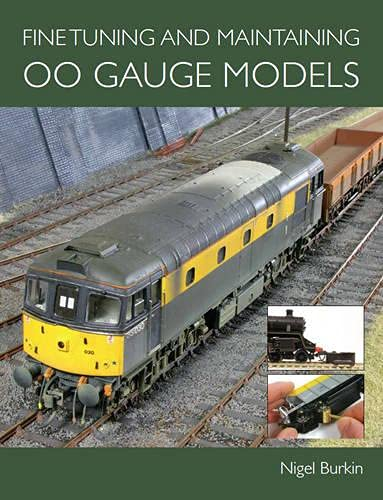 Fine Tuning and Maintaining 00 Gauge Models: Burkin, Nigel