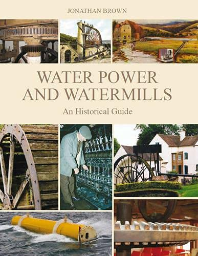 9781847972439: Water Power and Watermills: An Historical Guide