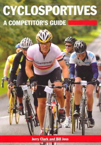 Cyclosportives: A Competitor's Guide: Clark, Jerry; Joss, Bill