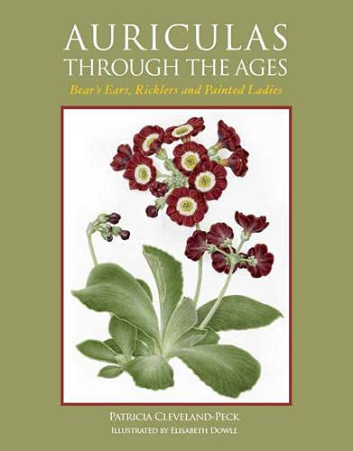 9781847972491: Auriculas through the Ages: Bear's Ears, Ricklers and Painted Ladies