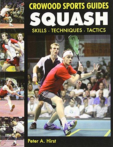 9781847972569: Squash: Skills- Techniques- Tactics (Crowood Sports Guides)