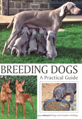 Breeding Dogs: A Practical Guide: Hollings, Patsy; Hollings, Stephen