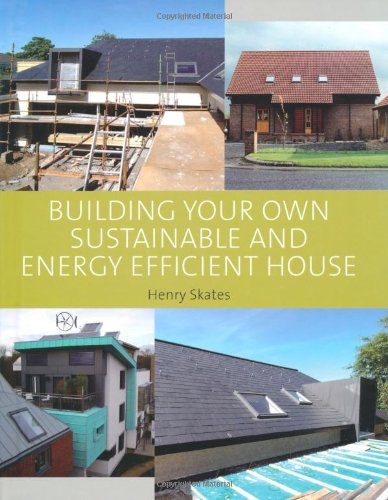 9781847972583: Building Your Own Sustainable and Energy Efficient House
