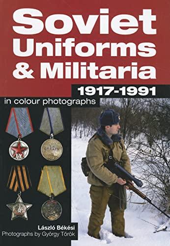 9781847972606: Soviet Uniforms & Militaria 1917 - 1991 in Colour Photographs