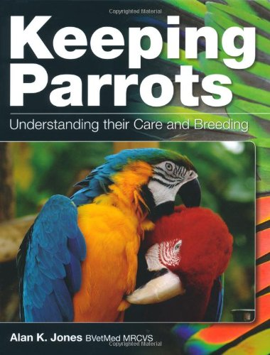 9781847972637: Keeping Parrots: Understanding Their Care and Breeding