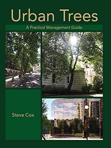 Urban Trees: A Practical Management Guide: Cox, Steve
