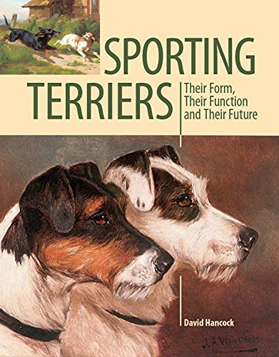 9781847973030: Sporting Terriers: Their Form, Their Function and Their Future