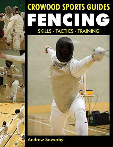 9781847973054: Fencing: Skills, Tactics, Training (Crowood Sports Guides)