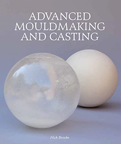 9781847973108: Advanced Mouldmaking and Casting