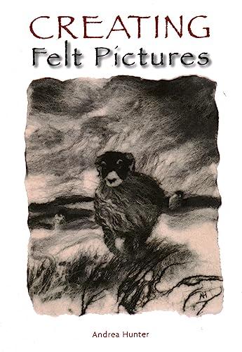 9781847973177: Creating Felt Pictures