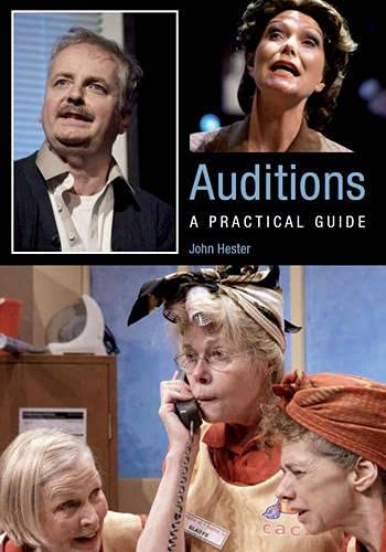 Auditions: A Practical Guide: Hester, John