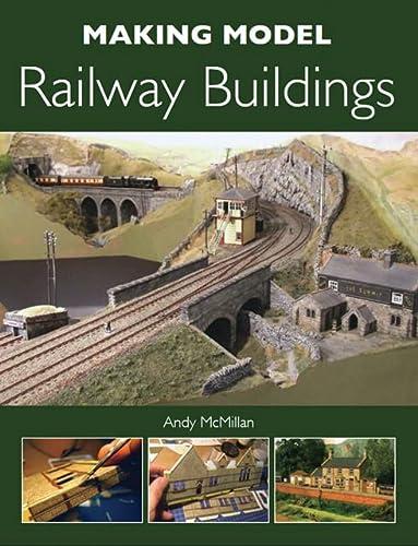 Making Model Railway Buildings: McMillan, Andy