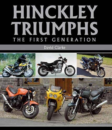9781847973412: Hinckley Triumphs: The First Generation (Crowood Motoclassic)