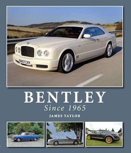 Bentley Since 1965 (Hardcover): James Taylor