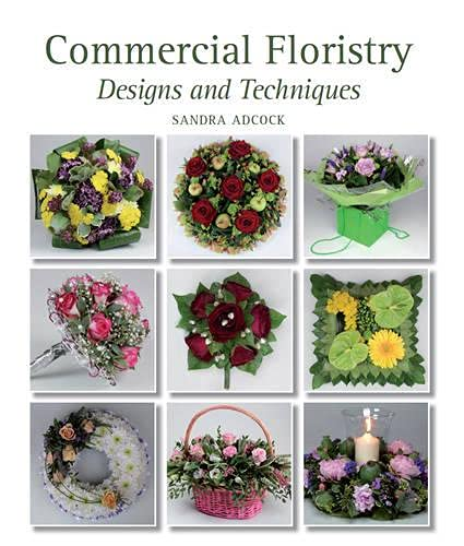 9781847973771: Commercial Floristry: Designs and Techniques