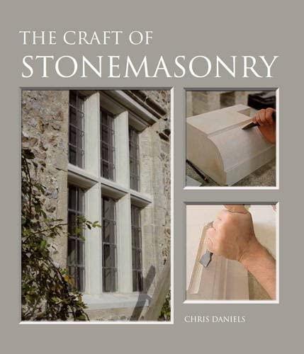 The Craft of Stonemasonry: Daniels, Chris