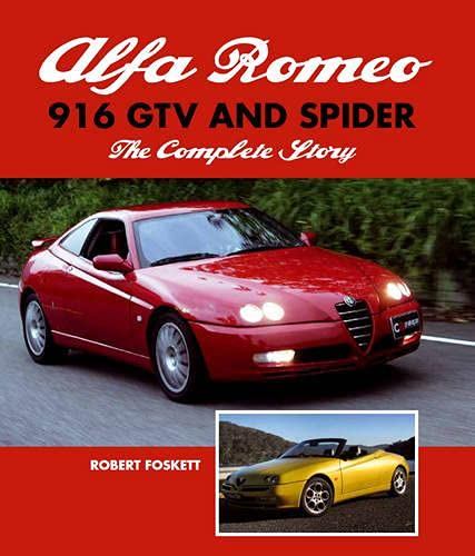 9781847973962: Alfa Romeo 916 GTV and Spider: The Complete Story