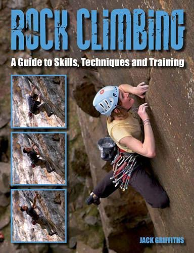 9781847974259: Rock Climbing: A Guide to Skills, Techniques and Training