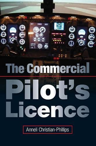The Commercial Pilot's License: Christian-Phillips, Anneli