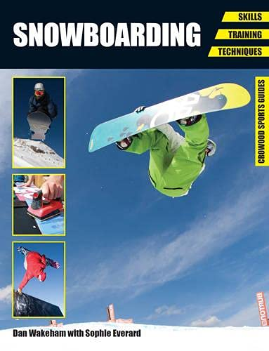 9781847975201: Snowboarding: Skills, Training, Techniques (Crowood Sports Guides)