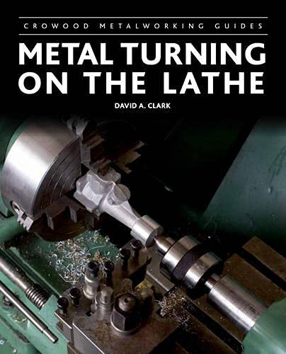 9781847975232: Metal Turning on the Lathe (Crowood Metalworking Guides)