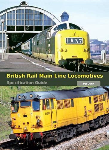 9781847975478: British Rail Main Line Locomotives Specification Guide