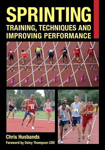 9781847975492: Sprinting: Training, Techniques and Improving Performance (Crowood Sports Guides)