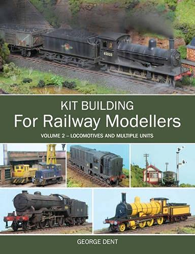 9781847975515: Kit Building for Railway Modellers: Volume 2 - Locomotives and Multiple Units