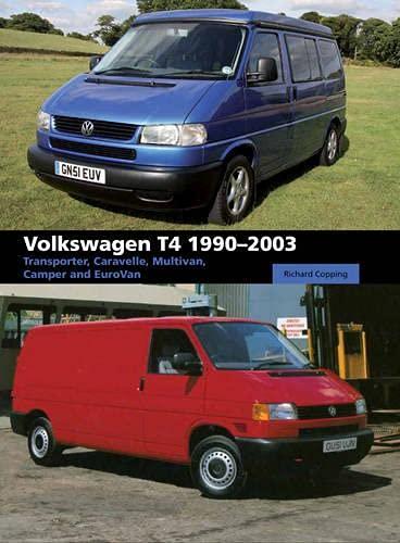9781847975546: Volkswagen T4 1990-2003: Transporter, Caravelle, Multivan, Camper and Eurovan