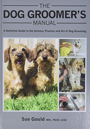 9781847975904: The Dog Groomer's Manual: A Definitive Guide to the Science, Practice and Art of Dog Grooming