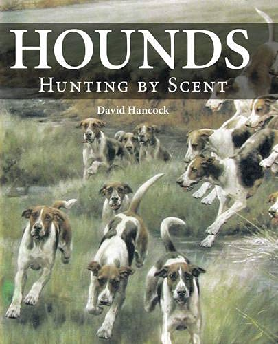 9781847976017: Hounds: Hunting by Scent