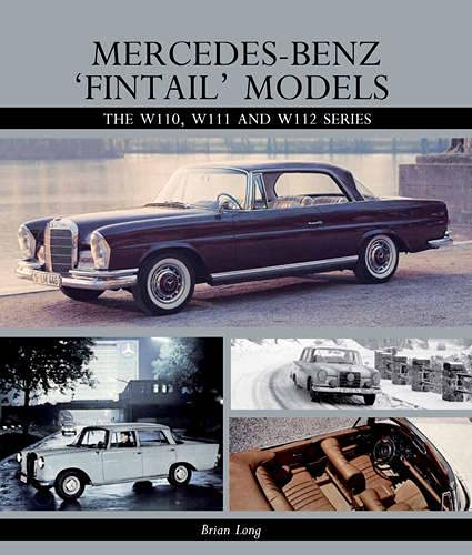 9781847976031: Mercedes-Benz 'Fintail' Models: The W110, W111 and W112 Series