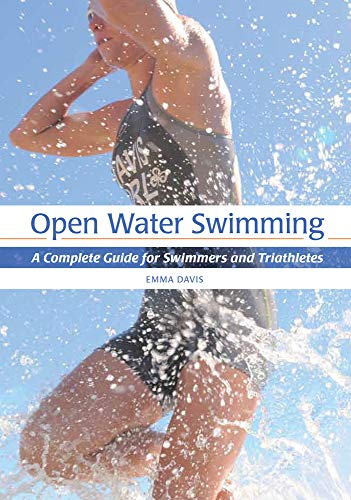 9781847976093: Open Water Swimming: A Complete Guide for Swimmers and Triathletes