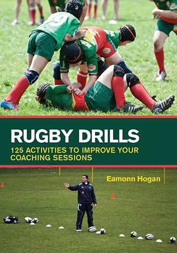 9781847976550: Rugby Drills: 125 Activities to Improve Your Coaching Sessions