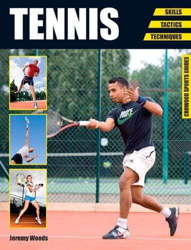 9781847977489: Tennis: Skills - Tactics - Techniques (Crowood Sports Guides)