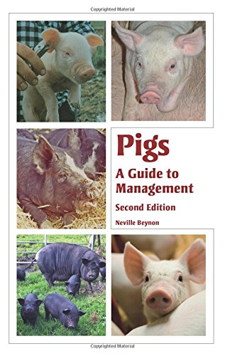 Pigs: A Guide to Management: Beynon, Neville