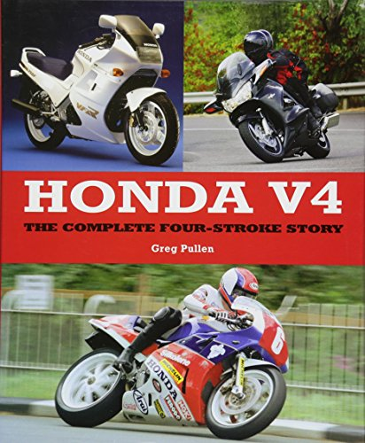 9781847977540: Honda V4: The Complete Four-Stroke Story (Complete Story)
