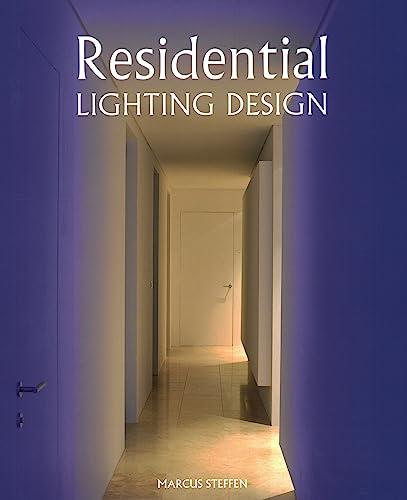 Residential Lighting Design: Steffen, Marcus