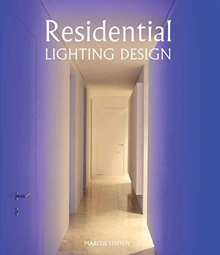 Residential Lighting Design: Steffen, Marcus