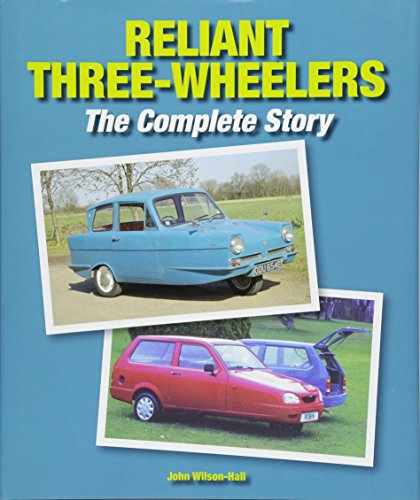 Reliant Three-Wheelers: The Complete Story.