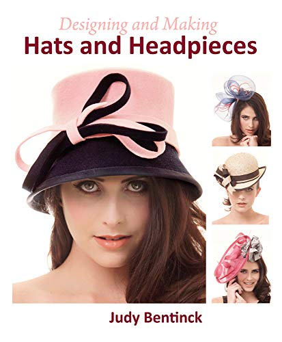 9781847978226: Designing and Making Hats and Headpieces