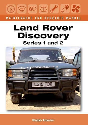 Land Rover Discovery Maintenance and Upgrades Manual: Series 1 and 2: Ralph Hosier